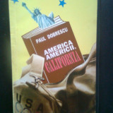 Paul Dobrescu - America Americii, California (Editura Diogene, 1993) - Carte de calatorie