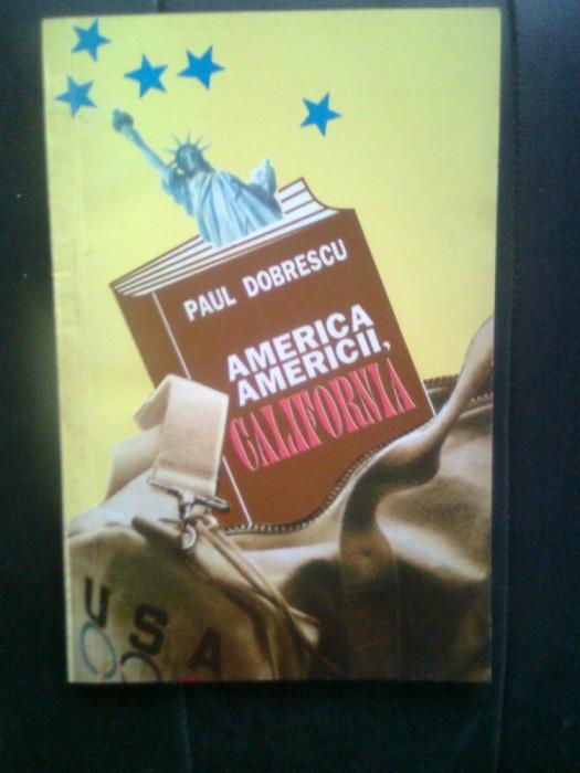 Paul Dobrescu - America Americii, California (Editura Diogene, 1993) foto mare