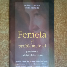Dmitri Avdeev, Ioana Besedina - Femeia si problemele ei perspectiva psihiatrului ortodox