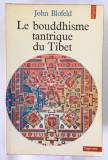 LE BOUDDHISME TANTRIQUE DU TIBET / JOHN BLOFELD
