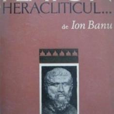 Platon heracliticul  -  Ion  Banu