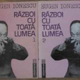 Razboi Cu Toata Lumea Vol.1-2 - Eugen Ionescu, 398960 - Filosofie