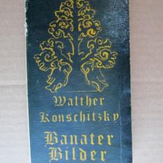 Carte in limba germana: Walter Konschitzky, Banater Bilder (Imagini Banatene) - Carte in germana