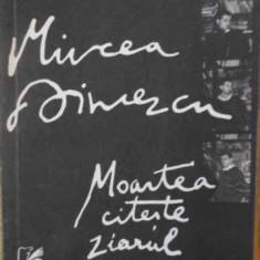 Moartea Citeste Ziarul - Mircea Dinescu, 398968 - Carte poezie