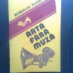 Romulus Rusan - Arta fara muza (filmele si martorii lor), (Editura Dacia, 1980)