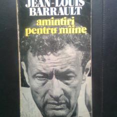 Jean-Louis Barrault - Amintiri pentru miine (Editura Meridiane, 1986)