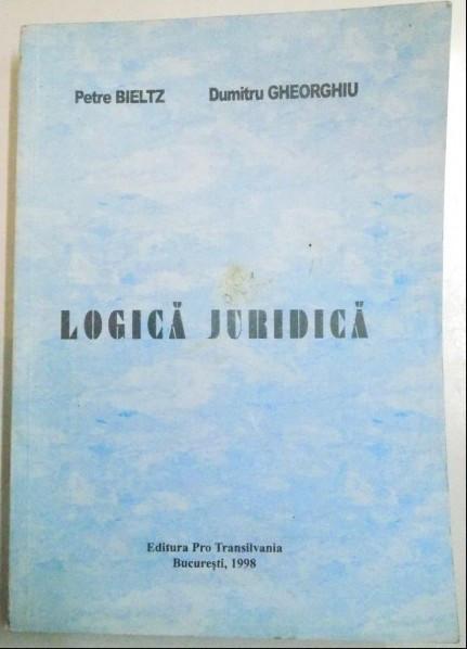 Logica juridica  / Petre Bieltz, Dumitru Gheorghiu foto mare