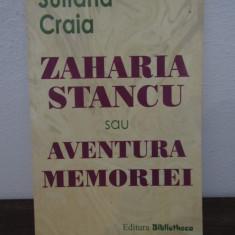 ZAHARIA STANCU SAU AVENTURA MEMORIEI -SULTANA CRAIA - Eseu