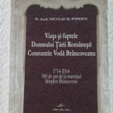 Viata si faptele Domnului Tarii Romanesti Constantin Voda Brancoveanu, N POPESCU - Istorie