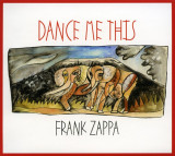FRANK ZAPPA -  DANCE  ME THIS, 1993