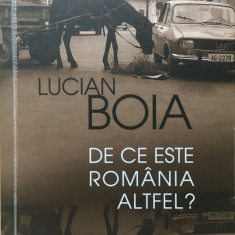 DE CE ESTE ROMANIA ALTFEL? - Lucian Boia - Carte Istorie