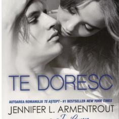 Te doresc - Autor(i): Jennifer L. Armentrout - Roman dragoste