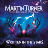 MARTIN TURNER (WISHBONE ASH) - WRITTEN IN THE STARS , 2015, CD