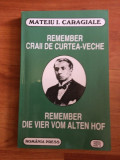REMEMBER. CRAII DE CURTEA-VECHE- MATEIU I. CARAGIALE