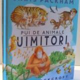 PUI DE ANIMALE UIMITORI de CHRIS PACKHAM, ILUSTRATII de JASON COCKROFT, 2017 - Carte de povesti
