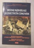 DESTINE INDIVIDUALE SI COLECTIVE IN COMUNISM / autor colectiv