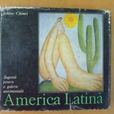 Iordan Chimet America Latina Bucuresti 1984 sugestii pentru galerie sentimentala - Carte Antologie