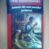 D7 Amintiri din casa mortilor * Jucatorul - F. M. Dostoievski - Roman