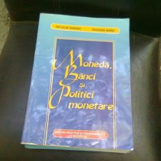 MONEDA, BANCI SI POLITICI MONETARE - NICOLAE DARDAC - Carte despre fiscalitate