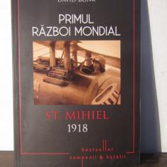 PRIMUL RAZBOI MONDIAL, ST. MIHIEL 1918 de DAVID BONK, 2017 - Istorie