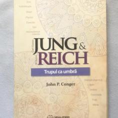 John P. Conger JUNG si REICH Trupul ca umbra - Carte Psihologie
