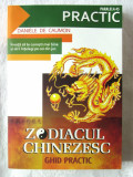"""""""ZODIACUL CHINEZESC. Ghid practic"""",  Daniele de Caumon, 2009. Absolut noua, Alta editura"""