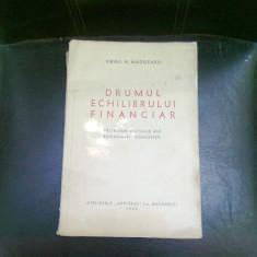 DRUMUL ECHILIBRULUI FINANCIAR - VIRGIL N. MADGEARU - Carte despre fiscalitate