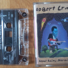 Caseta audio Robert Cray - Some Rainy Morning - Muzica Blues Altele, Casete audio