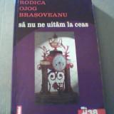 Rodica Ojog Brasoveanu - SA NU NE UITAM LA CEAS { Nemira, 2001 } - Carte politiste