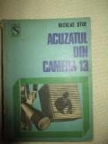 Acuzatul din camera 13- Nicolae Stoe