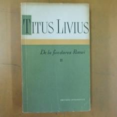 Titus Livius De la fundarea Romei volumul II Bucuresti 1959