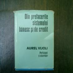 Din prefacerile sistemului banesc si de credit - Aurel Vijoli - Carte despre fiscalitate