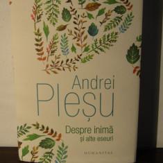 DESPRE INIMA SI ALTE ESEURI -ANDREI PLESU - Filosofie