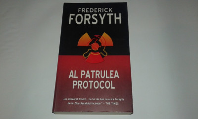 FREDERICK FORSYTH - AL PATRULEA PROTOCOL foto