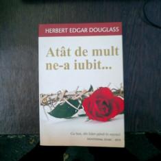 Atat de mult ne-a iubit... - Herbert Edgar Douglas