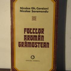 Folclor aroman gramostean - Nicolae Gh. Caraiani si Nicolae Saramandu - Studiu literar