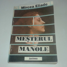 MIRCEA ELIADE - MESTERUL MANOLE studii de etnologie si mitologie