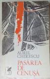 AUREL CHIRESCU-PASAREA DE CENUSA:VERSURI ed princeps 1972/portret ION GRIGORESCU