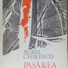 AUREL CHIRESCU-PASAREA DE CENUSA:VERSURI ed princeps 1972/portret ION GRIGORESCU - Carte poezie