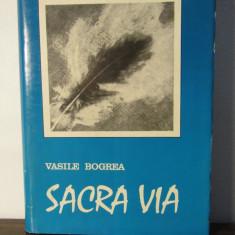 SACRA VIA -VASILE BOGREA - Carte Monografie