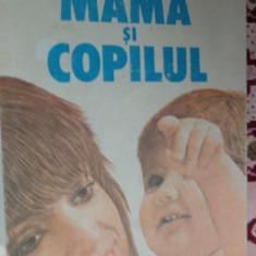 Mama si copilul an 1988/461pag/numeroase figuri- Emil si Herta Capraru - Carte Ghidul mamei
