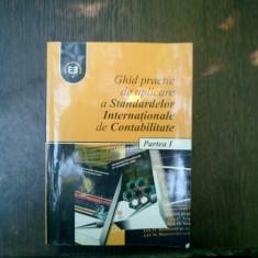 Ghid practic de aplicare a Standardelor Internationale de Contabilitate partea I - Florin Erhan - Carte Contabilitate