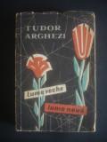 TUDOR ARGHEZI - LUME VECHE, LUME NOUA {1958}