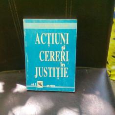 ACTIUNI SI CERERI IN JUSTITIE - VOL.1 - Carte Jurisprudenta