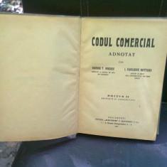CODUL COMERCIAL ADNOTAT DE GEORGE T. IONESCU SI I. VASILESCU NOTTARA - Carte Drept comercial