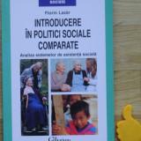 Introducere in politici sociale comparate Florin Lazar - Carte Sociologie