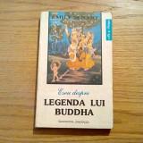 Eseu despre LEGENDA LUI BUDDHA - Emile Senart - Institutul European, 1993 - Filosofie
