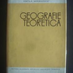 VINTILA MIHAILESCU - GEOGRAFIE TEORETICA - Carte Geografie