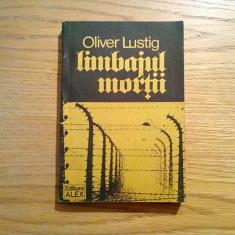LIMBAJUL MORTII  - Oliver Lustig - Editura Alex, 1990, 357 p., Alta editura