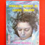JURNALUL SECRET AL LAUREI PALMER Jennifer Lynch = putin uzata - Carte de aventura